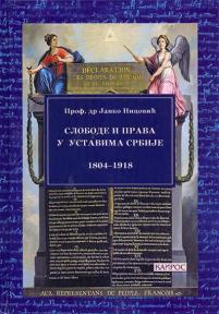 Slobode i prava u Ustavima Srbije 1804-1918.