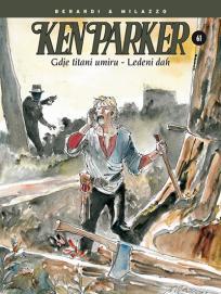 Ken Parker 61: Gdje titani umiru / Ledeni dah