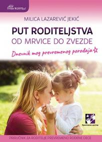Put roditeljstva: Od mrvice do zvezde