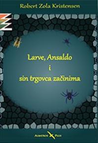 Larve, Ansaldo i sin trgovca začinima