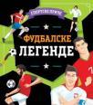 Sportske priče: Fudbalske legende