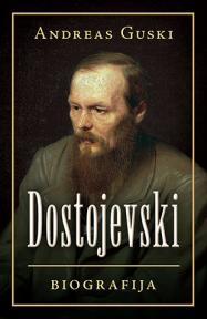 Dostojevski: Biografija