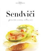 Sendviči: Povrće, meso, riba, sir