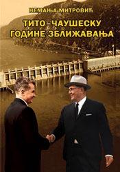 Tito - Čaušesku: Godine zbližavanja