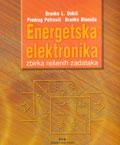 Energetska elektronika - zbirka rešenih zadataka