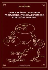 Zbirka rešenih zadataka iz proizvodnje, prenosa i upotrebe električne energije