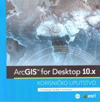 ArcGIS for Desktop 10x - Korisničko uputstvo