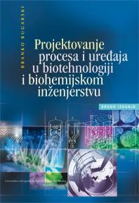 Projektovanje procesa i uređaja u biotehnologiji i biohemijskom inženjerstvu