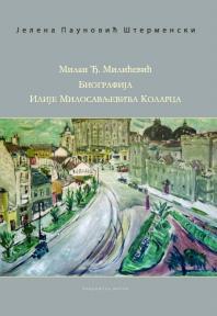 Milan Đ. Milićević: Biografija Ilije Milosavljevića Kolarca