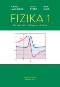 Fizika 1: Zbirka ispitnih zadataka sa rešenjima