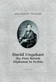 David Urquhart the First British Diplomat in Serbia