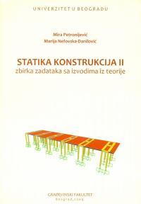 Statika konstrukcija II: Zbirka zadataka sa izvodima iz teorije