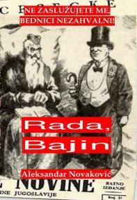 Rada, Bajin: Ne zaslužujete me, bednici nezahvalni