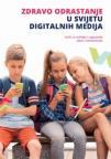 Zdravo odrastanje u svijetu digitalnih medija