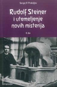 Rudolf Steiner i utemeljenje novih misterija, dio 2