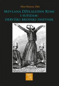 Mevlana Dželaludin Rumi i sufizam: Derviški brodski dnevnik