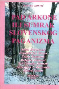 Pad Arkone ili sumrak slovenskog paganizma (meki povez)
