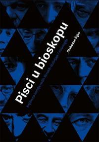Pisci u bioskopu: Književna istorija naših filmskih doživljaja / antologija