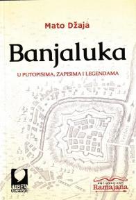 Banjaluka u putopisima, zapisima i legendama