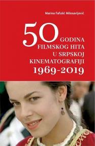 50 godina filmskog hita u srpskoj kinematografiji 1969-2019
