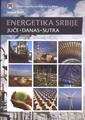 Energetika Srbije: Juče - danas - sutra