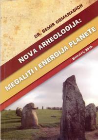 Nova arheologija: Megaliti i energija planete