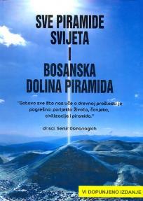 Sve piramide svijeta i Bosanska dolina piramida