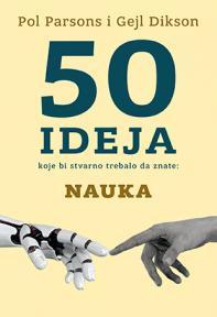 50 ideja koje bi stvarno trebalo da znate: Nauka