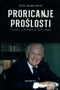 Proricanje prošlosti: Članci i intervjui (1971-2020)