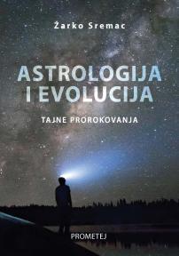 Astrologija i evolucija: Tajne prorokovanja