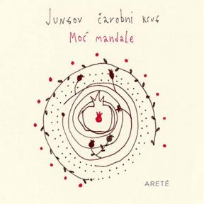Jungov čarobni krug: Moć mandale