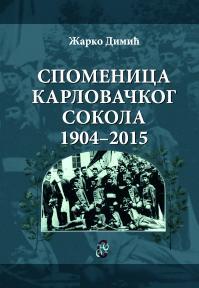 Spomenica Karlovačkog Sokola 1904-2015