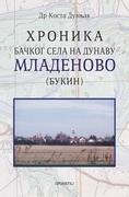 Hronika bačkog sela na Dunavu Mladenovo (Bukin)