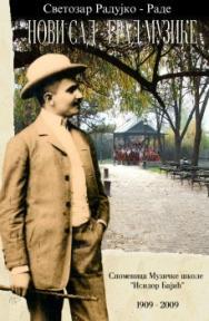 Novi Sad: Grad muzike 1909-2009