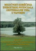 Mogućnosti korišćenja energetskog potencijala geotermalnih voda Vojvodine