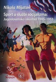 Sport u službi socijalizma: Jugoslovensko iskustvo 1945-1953
