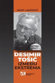 Desimir Tošić: Između ekstrema