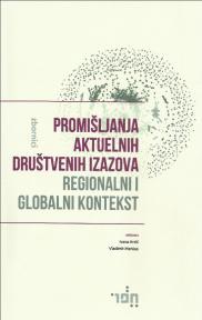 Promišljanja aktuelnih društvenih izazova: Regionalni i globalni kontekst