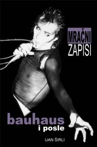 Mračni zapisi: Bauhaus i posle