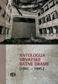 Antologija hrvatske ratne drame (1991. - 1995.)