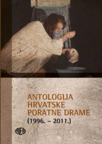Antologija hrvatske poratne drame (1996. - 2011.)