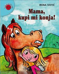 Mama, kupi mi konja!