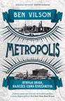 Metropolis: Istorija grada, najvećeg izuma čovečanstva