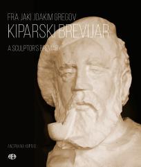 Fra Jaki Joakim Gregov: Kiparski brevijar (A sculptors breviary)