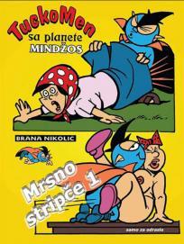TuckoMen sa planete Mindžos: Mrsno stripče 1