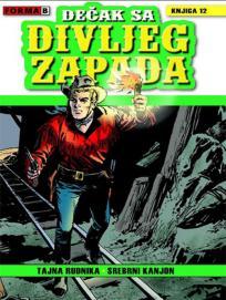 Dečak sa Divljeg zapada 12: Tajna rudnika / Srebrni kanjon