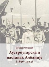Austrougarska i nastanak Albanije (1896-1914)