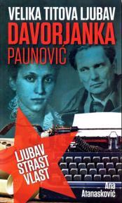 Velika Titova ljubav Davorjanka Paunović: Ljubav, strast, vlast