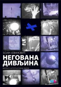 Negovana divljina: Film i alternativni film