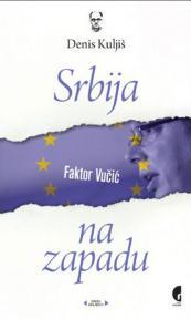 Srbija na Zapadu: Faktor Vučić